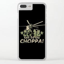 Get To Da Choppa! Clear iPhone Case