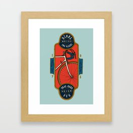 Bikes Bring You Places That Cars Never See Framed Art Print