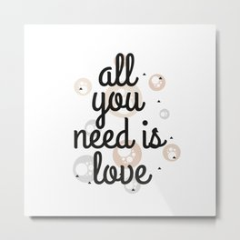 """Love pattern """"all you need is love"""" Metal Print"""