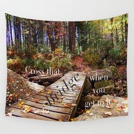 Cross that bridge Wall Tapestry