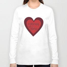 Forever Be Mine Long Sleeve T-shirt