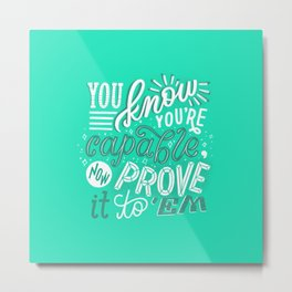 you are capable Metal Print