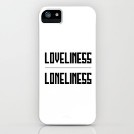 loveliness / loneliness iPhone Case