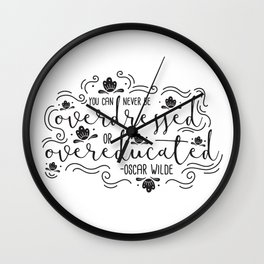 Overdressed or Overeducated Wall Clock