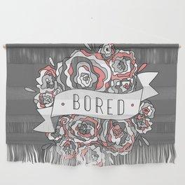 bored I Wall Hanging