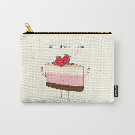 The reason why we love desserts... Carry-All Pouch