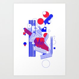 build & destroy Art Print