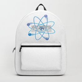 LET US PAUSE NOW FOR A MOMENT OF SCIENCE Backpack