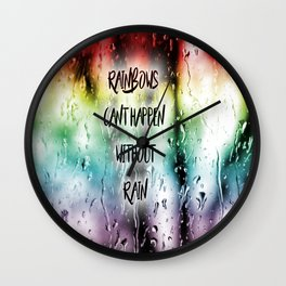 Rainbows cant happen without Rain Wall Clock