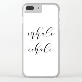 Inhale Exhale, Breathe Print, Relax sign, Inhale Exhale Print,Printable Quotes Clear iPhone Case