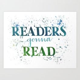Readers Gonna Read Art Print