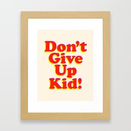 Don't Give Up Kid red yellow pink motivational typography poster bedroom wall home decor Art Print Framed Art Print