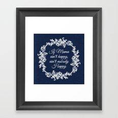 If Mama Ain't Happy Framed Art Print