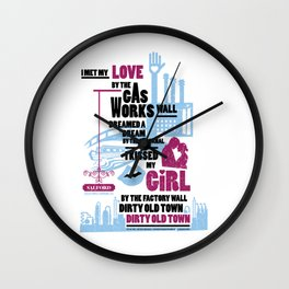 Dirty Old Town - Officially Licensed Design - Ewan MacColl Wall Clock