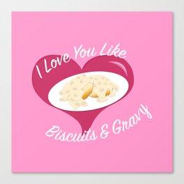I <3 U Like I <3 Biscuits & Gravy Canvas Print