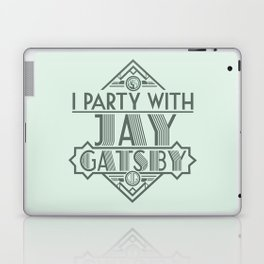 I Party with Jay Gatsby Laptop & iPad Skin