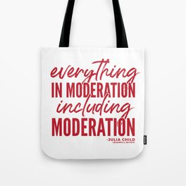 Everything in Moderation (Red) Tote Bag