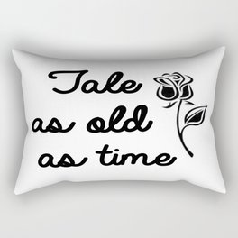 """""""Tale as old as time"""" Rectangular Pillow"""