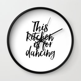 KITCHEN WALL ART, Kitchen Decor,Funny Kitchen Print,This Kitchen Is For Dancing,Quote Prints,Typogra Wall Clock
