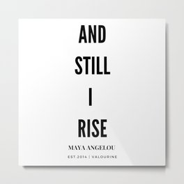 And, Still I Rise | Maya Angelou Quote Metal Print