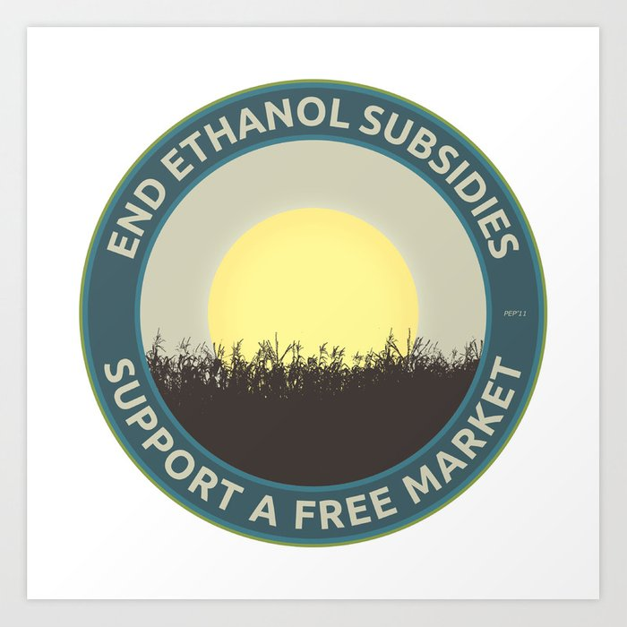 End Ethanol Subsidies Art Print