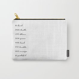 Life Advice - be kind, speak truth, love others - Graphic Print Carry-All Pouch
