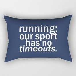 Our Sport Has No Timeouts.  Rectangular Pillow