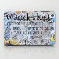 wanderlust iPad Cases featuring Wanderlust by Jenndalyn