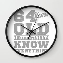 64 Years Old, Know Everything 64th Birthday Gift Wall Clock