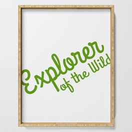 """A Perfect Gift For Wild Friends Saying """"Explorer Of The Wild"""" T-shirt Design Explore Travel Search Serving Tray"""