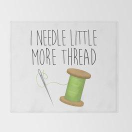 I Needle Little More Thread Throw Blanket