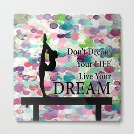 Gymnastics Live Your Dream Design Metal Print