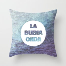 La Buena Onda (Good Vibes) Throw Pillow