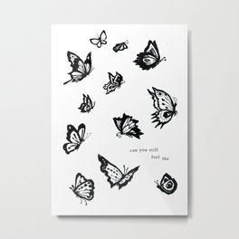 Can You Still Feel The Butterflies Metal Print