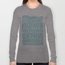Love My Extra Chromie Long Sleeve T-shirt