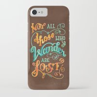 not all those who wander are lost iPhone & iPod Cases featuring Not All Those Who Wander Are Lost by becca cahan