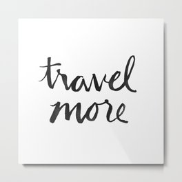 travel more Metal Print