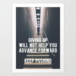 Motivational - Always Keep Pushing Forward Art Print