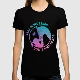 Real Princesses Don't Kiss Toads - Funny Horse Quote Gift T-shirt