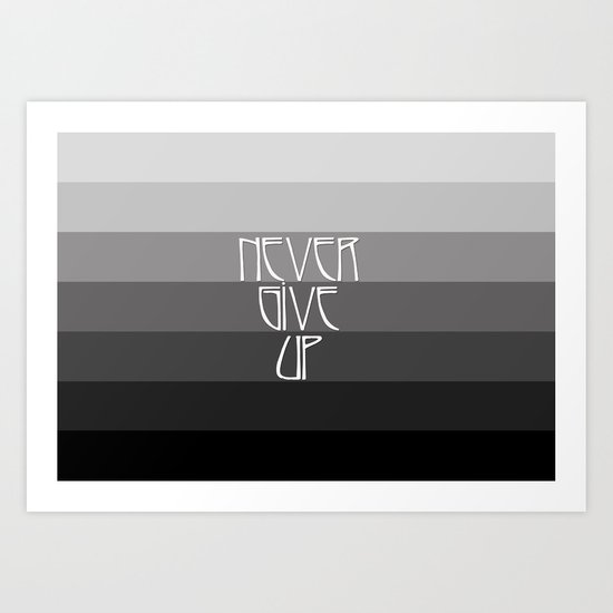 NEVER GIVE UP (Grey/Black) Art Print