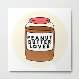 Peanut Butter Lover Metal Print