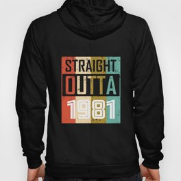 Straight Outta 1981 Hoody