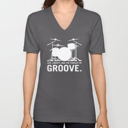 Life, Liberty, and the pursuit of Groove, drummer's drum set silhouette illustration Unisex V-Neck