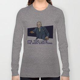 I've Seen Everything Long Sleeve T-shirt