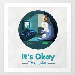 It's Okay to Unwind Art Print