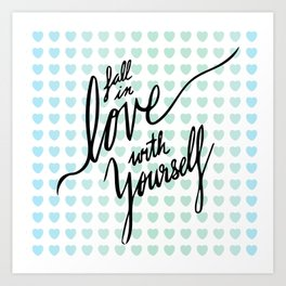 Fall in Love with Yourself hearts Art Print