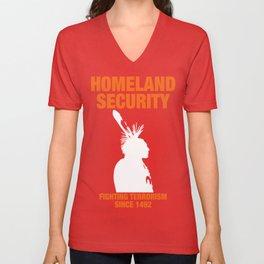 Homeland Security - Fighting Terrorism Since 1492 Unisex V-Neck