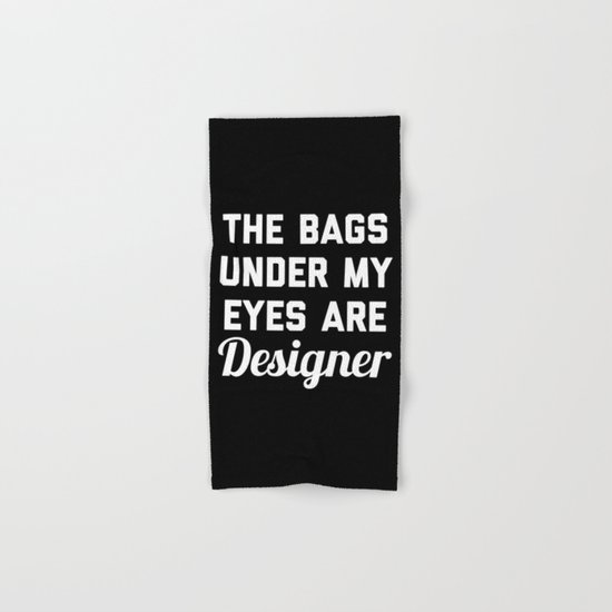 Designer Bags Funny Quote Hand & Bath Towel