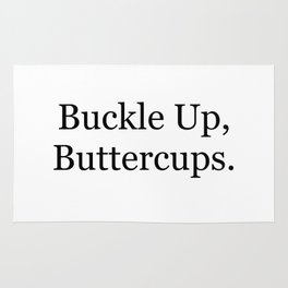 Buckle Up, Buttercups. Rug