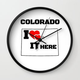 Colorado i love it here Wall Clock